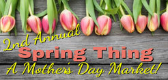 A Spring Thing: Mother's Day Market